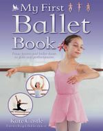 My First Ballet Book - Kate Castle