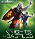 Navigators : Knights and Castles - Philip Steele