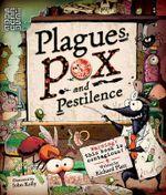 Plagues Pox and Pestilence - Richard Platt