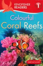Colourful Coral Reefs : Kingfisher Readers (Level 1: Beginning to Read) - Thea Feldman