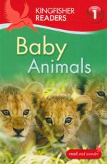 Baby Animals : Kingfisher Readers (Level 1 : Beginning to Read) - Thea Feldman