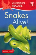 Snakes Alive! : Kingfisher Readers (Level 1: Beginning to Read) - Louise P. Carroll