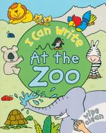 At the Zoo : I Can Write