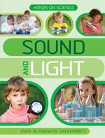 Hands-on Science : Sound and Light - Kingfisher