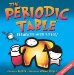 Basher Science : The Periodic Table : Elements With Style! - Adrian Dingle