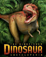 The Kingfisher Dinosaur Encyclopedia - Michael Benton