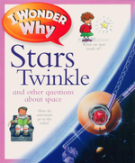 Stars Twinkle and Other Questions About Space : I Wonder Why  - Carole Scott