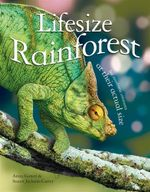 Lifesize Rainforest : Lifesize - Anita Ganeri