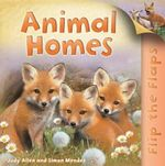 Flip the Flaps : Animal Homes - Judy Allen