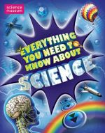 Everything You Need to Know : Science - Mike Goldsmith