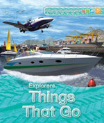 Explorers : Things That Go - Clive Gifford
