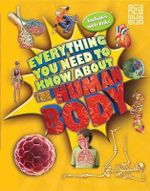 Everything You Need To Know About The Human Body - Patricia Macnair
