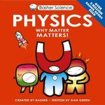 Basher Science : Physics - Dan Green