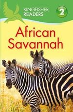 African Savannah : Kingfisher Readers (Level 2: Beginning to Read Alone) - Claire Llewellyn