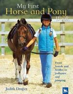 My First Horse and Pony Book - Judith Draper