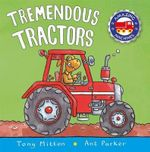 Tremendous Tractors : Amazing Machines - Tony Mitton