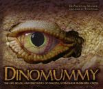 Dinomummy : The Life, Death, and Discovery of Dakota, a Dinosaur from Hell Creek - Dr Phillip Lars Manning