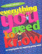 Everything You Need to Know : An Encyclopedia for Inquiring Young Minds