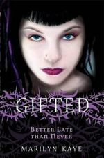Gifted 2 : Better Late Than Never :  Better Late Than Never - Marilyn Kaye