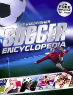 The Kingfisher Soccer Encyclopedia : The Facts. The Goals. THe Superstars. - Clive Gifford