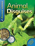 Animal Disguises : Discover Science (Kingfish Hardcover) - Belinda Weber