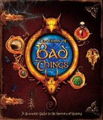 The Book of Bad Things : A Sinister Guide to History's Dark Side - Clive Gifford