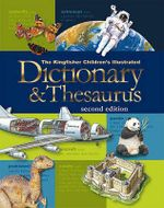 The Kingfisher Children's Illustrated Dictionary & Thesaurus - Kingfisher Books