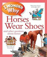 I Wonder Why Horses Wear Shoes : And Other Questions About Horses - Jackie Gaff