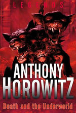 Legends : Death and the Underworld - Anthony Horowitz