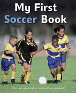 My First Soccer Book : A Brilliant Introduction to the Beautiful Game - Mr. Clive Gifford
