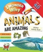 I Wonder Why Animals Are Amazing Sticker Activity Book - Belinda Weber