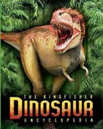 The Kingfisher Dinosaur Encyclopedia : One Encylopedia, a World of Prehistoric Knowledge - Dr Michael Benton