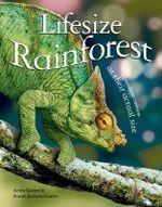 Lifesize: Rainforest : See Rainforest Creatures at Their Actual Size - Anita Ganeri