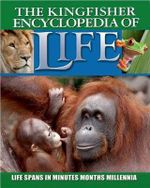 Kingfisher Encyclopedia of Life : Life Spans in Minutes, Months, Millennia - Graham L Banes