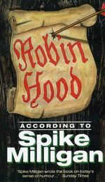 Robin Hood According to Spike Milligan - Spike Milligan