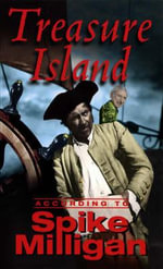 Treasure Island According to Spike Milligan - Spike Milligan