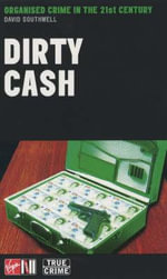 Dirty Cash : Organised Crime in the 21st Century - David Southwell
