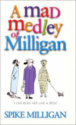 A Mad Medley of Milligan - Spike Milligan