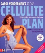 Carol Vorderman's 30-Day Cellulite Plan : Fight cellulite, lose weight, feel great - Carol Vorderman
