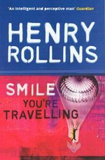 Smile You're Travelling : Black Coffee Blues Ser. - Henry Rollins