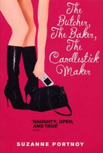 The Butcher, The Baker, The Candlestick Maker :  An Erotic Memoir - Suzanne Portnoy