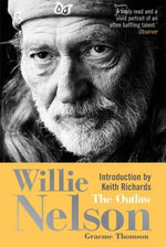 Willie Nelson : The Outlaw - Graeme Thomson