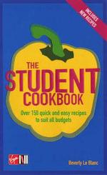 The Student Cookbook - Beverly LeBlanc