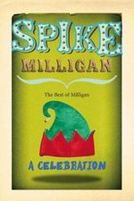 Spike Milligan : A Celebration - Spike Milligan