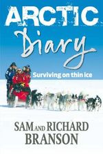 Arctic Diary : Surviving on Thin Ice - Sir Richard Branson