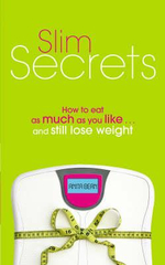 Slim Secrets : How to Eat as Much as You Like and Still Lose Weight - Anita Bean