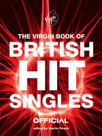 The Virgin Book of British Hit Singles - Martin Roach