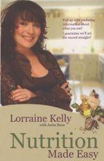 Lorraine Kelly's Nutrition Made Easy - Lorraine Kelly