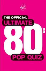 The Official Ultimate 80s Pop Quiz - Martin Roach