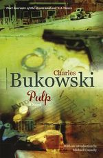 Pulp (Re-Issue) - Charles Bukowski